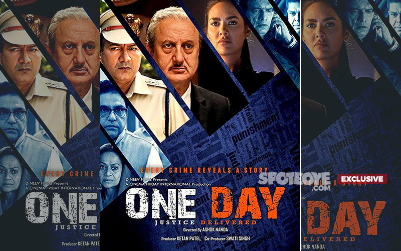 Esha Gupta And Anupam Kher Starrer One Day: Justice Delivered  Postponed, Not Releasing On June 28