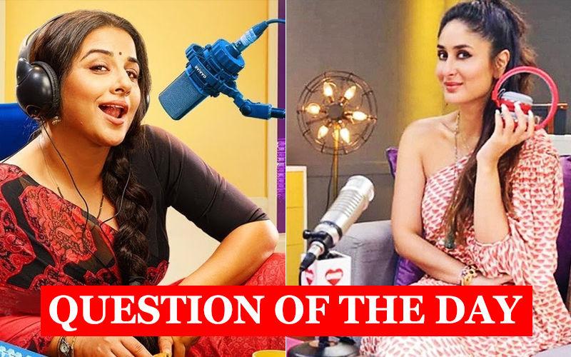 Do You Think Vidya Balan Will Make A Better Radio Jockey Than Kareena Kapoor Khan?