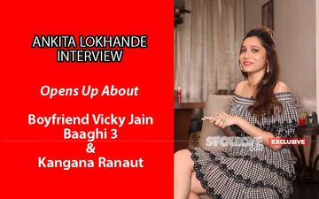 Ankita Lokhande INTERVIEW: Opens Up About Boyfriend Vicky Jain, Baaghi 3 And Kangana Ranaut- EXCLUSIVE