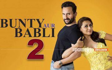 Coronavirus Impact: Rani Mukerji-Saif Ali Khan's Bunty Aur Babli 2 Song Shoot Cancelled For Today- EXCLUSIVE