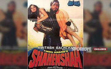 Amitabh Bachchan Starrer Shahenshah To Be Remade- That Dialogue, Rishtey Mein Toh Hum Tumhare Baap Lagte Hain, AGAIN! - EXCLUSIVE