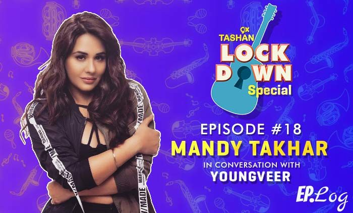 9X Tashan Lockdown Special : Episode 18 With Mandy Takhar