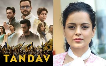 Tandav Row: Kangana Ranaut SLAMS Saif Ali Khan Starrer Web Series; Says Makers Must Be Jailed For 'Torturing Viewer'
