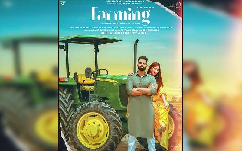 Farming: Laddi Chahal's Upcoming Song Featuring Parmish Verma And Mahira Sharma Is All Set To Hit The Music Chart