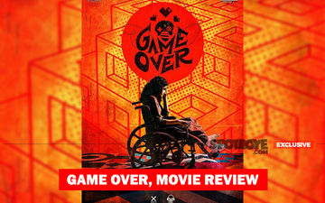 Game Over, Movie Review: Spooky Tale Of A Plain Jane, Taapsee Pannu At The Top Of Her Game