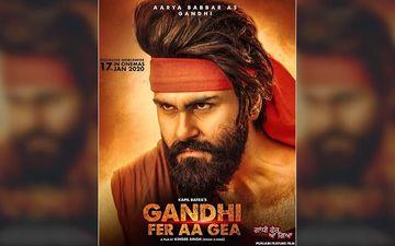 Gandhi Fer Aa Gea Teaser Starring Aarya Babbar To Release This Week