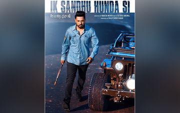 Gippy Grewal, Neha Sharma Starrer 'Ik Sandhu Hunda Si' Teaser Releasing On This Date