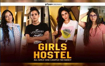 Relive Those Good Ol' Hostel Days With TVFPlay's Girls Hostel Now Out On Netflix