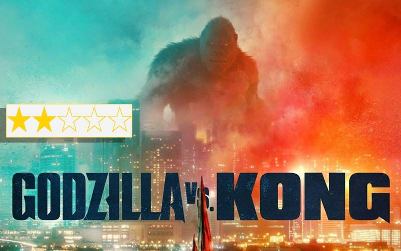 Godzilla Vs Kong Review: Is This What The World Braved COVID-19 For?