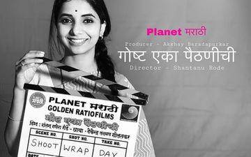 Goshta Eka Paithanichi: Its A Wrap! Sayalee Sanjeev And Suvrat Joshi Starrer Upcoming Marathi Film Completes Its Shoot
