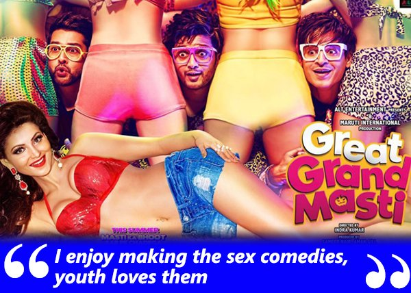 indra kumar loves making sex comedies for the youth great grand masti
