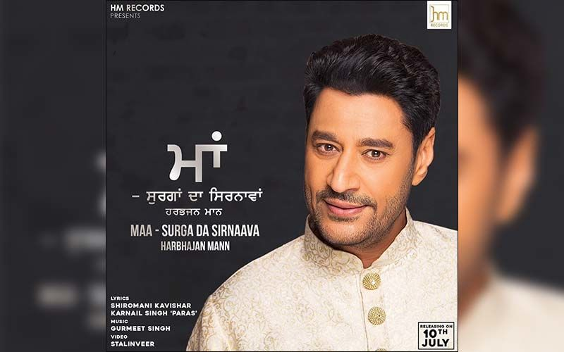 Harbhajan Mann Releases His Next Song Video 'Maa Surga Da Sirnaava'