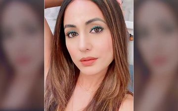 Hina Khan Shares Her Views On Nepotism: If I Sign One Big Film And It Doesn't Work, I Won't Get Another Chance