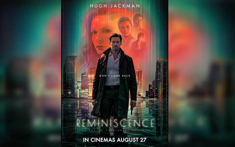 Warner Bros Pictures To Release Hugh Jackman's Reminiscence On Aug 27, In Select Cities In India