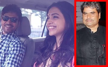 Vishal Bharadwaj's Assistant Honey Trehan Hands Over Deepika Padukone-Irrfan Khan Starrer To His Guru