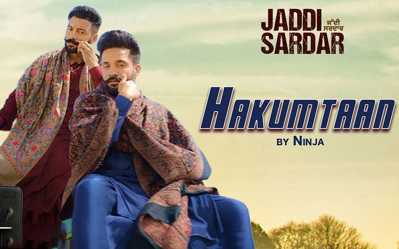 'Jaddi Sardar': The First Song 'Hakumtaan' By Ninja Is A Perfect Bhangra Track