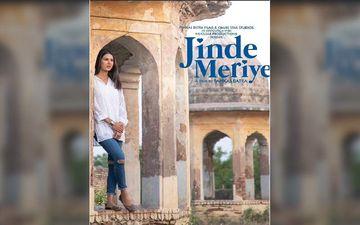 Count Down Begins: Sonam Bajwa's Jinde Meriye Release Date Coming Soon, Actress Shares A Poster On Instagram