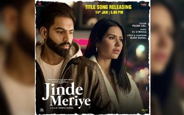 Jinde Meriye Sad Romantic Title Track Is Out Now, Actors Shares A Clip On Instagram