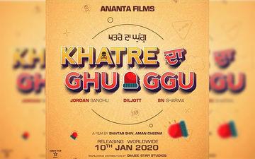 Jordan Sandhu Starrer 'Khatre Da Ghuggu' Gets A New Release Date
