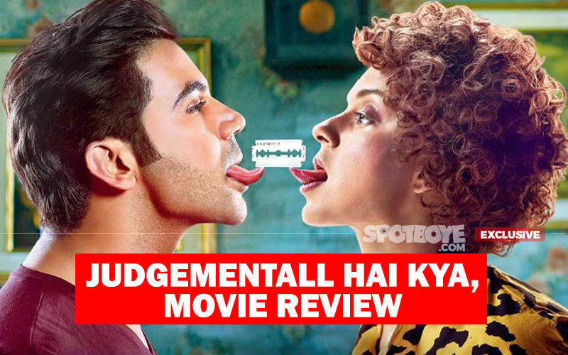 Judgementall Hai Kya, Movie Review: Judgement On This Kangana Film? Just What The Doctor Ordered For A Thrilling Evening!