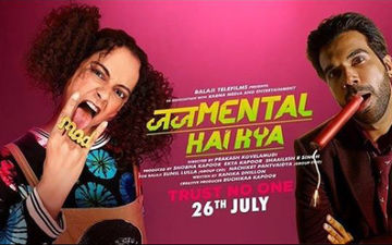 Judgementall Hai Kya - Cast, Storyline, Music, Celeb Reviews; All You Need To Know About The Kangana Ranaut & Rajkummar Rao Starrer