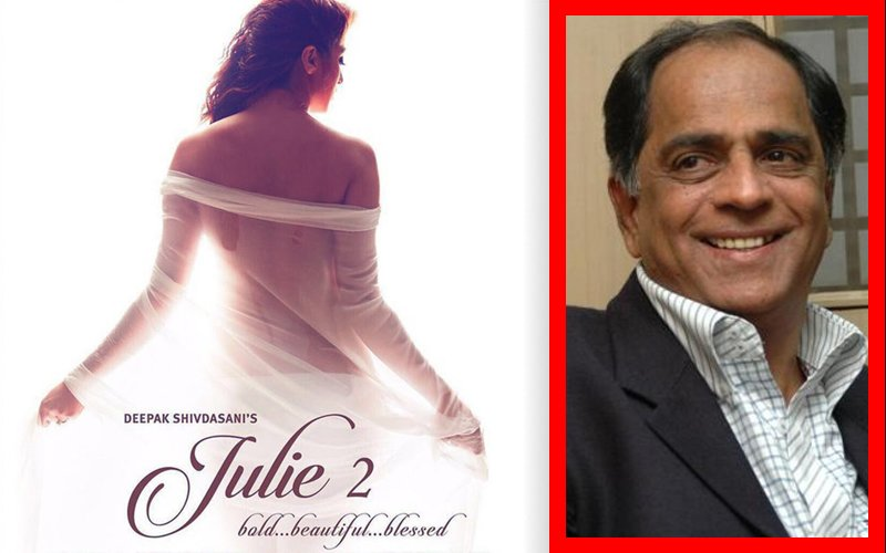 Pahlaj Nihalani's Julie 2 Cleared By Censor Board With Zero Cuts & 'A' Certificate