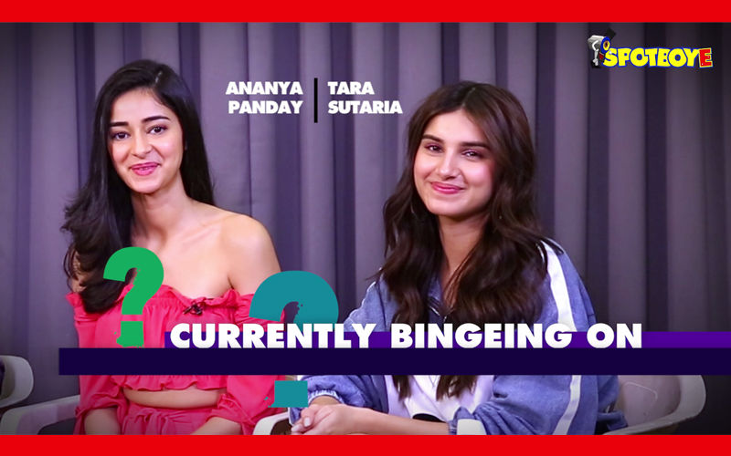 JUST BINGE: Ananya Panday-Tara Sutaria Are Tripping On These Web Shows