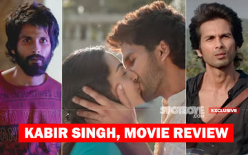 Kabir Singh, Movie Review: Baap Re Shahid, Itna Gussa Aur Itna Pyaar! Lekin Mazaa Aa Gaya