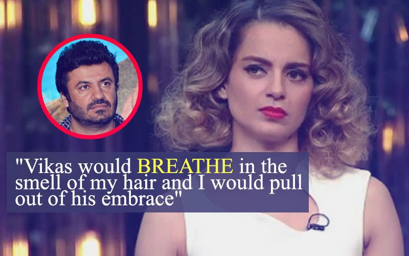 Kangana Ranaut On Her Queen Director Vikas Bahl: When We Met Socially, He Would Hold Me Tight And Bury His Face In My Neck