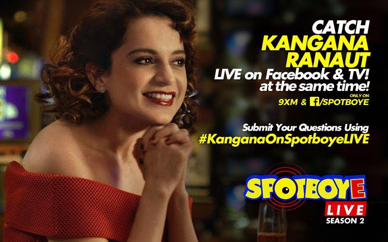 SPOTBOYE LIVE: Feisty Kangana Ranaut Live On Facebook And 9XM!