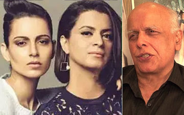 "Rangoli Maligns Mahesh Bhatt; Accuses Filmmaker Of ""Flinging Chappal At Kangana In 2006"""