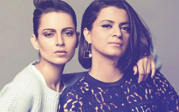 Kangana Ranaut's Sister Rangoli Blasts Haters For Accusing Actress Of Being A Publicity Hound
