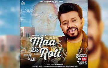 Maa Di Roti: Karamjit Anmol Releases His New Song