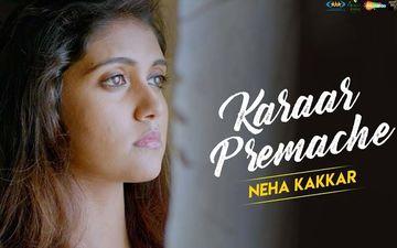 Makeup: Neha Kakkar Croons A Melodious Marathi Song 'Karar Premache' For Rinku Rajguru Starrer Film