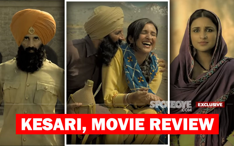 Kesari, Movie Review: Akshay Kumar Makes Adrenaline Flow