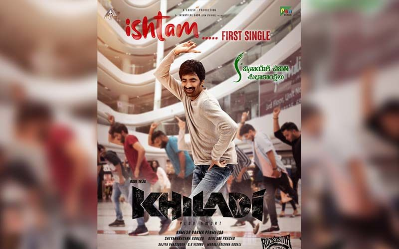 Khiladi: The First Single Titled Ishtam From Mass Maharaja Ravi Teja's Action Entertainer Released Today
