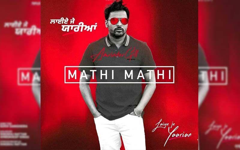 Laiye Je Yaarian: New Track 'Mathi Mathi' Sung By Amrinder Gill
