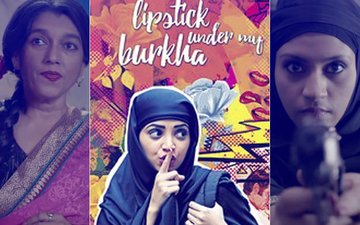 Movie Review: Lipstick Under My Burkha, It's Bold, Bright And Ballsy