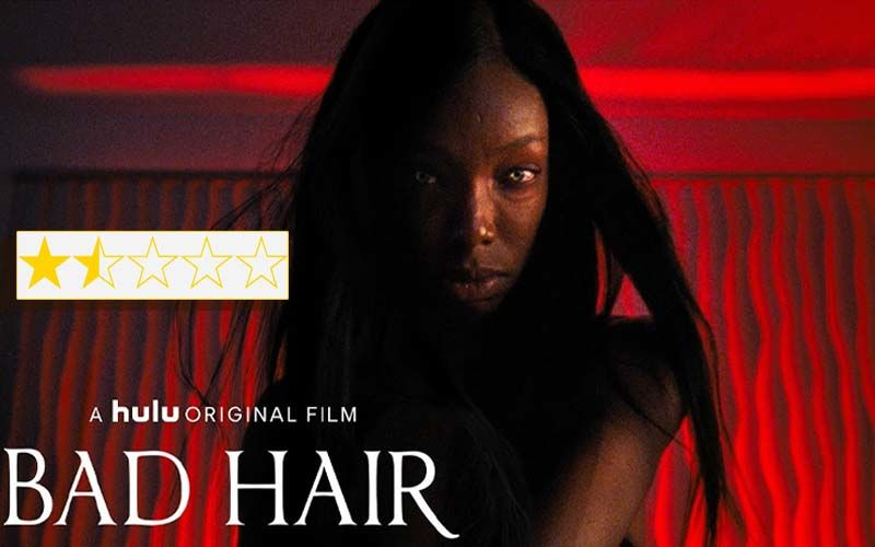 Bad Hair Movie Review: This Film Is A Bad-Hair Day Come To Life