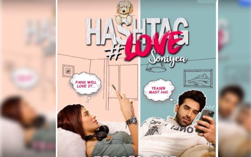 Hashtag Love Soniyea TEASER: Mahira Sharma And Paras Chhabra Ooze Pure Lockdown Love Goals – WATCH