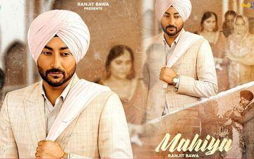 Mahiya: Ranjit Bawa Drops New Song Of 2020, It Is An Emotional Saga