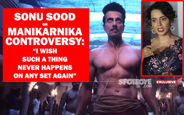 "Manikarnika Controversy: Sonu Sood Fires, ""If Kangana Had Been In My Shoes, Even She Would've Quit"""