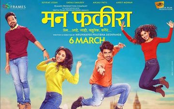 Mann Fakiraa: New Trailer Of This Romantic Marathi Film Starring Sayali Sanjeev, Suvrat Joshi, Ankit Mohan, And Anjali Patil Is Out Now