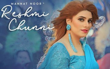 Mannat Noor's Latest Track 'Reshmi Chunni' is Out Now!