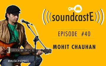 9XM SoundcastE- Episode 40 With Mohit Chauhan