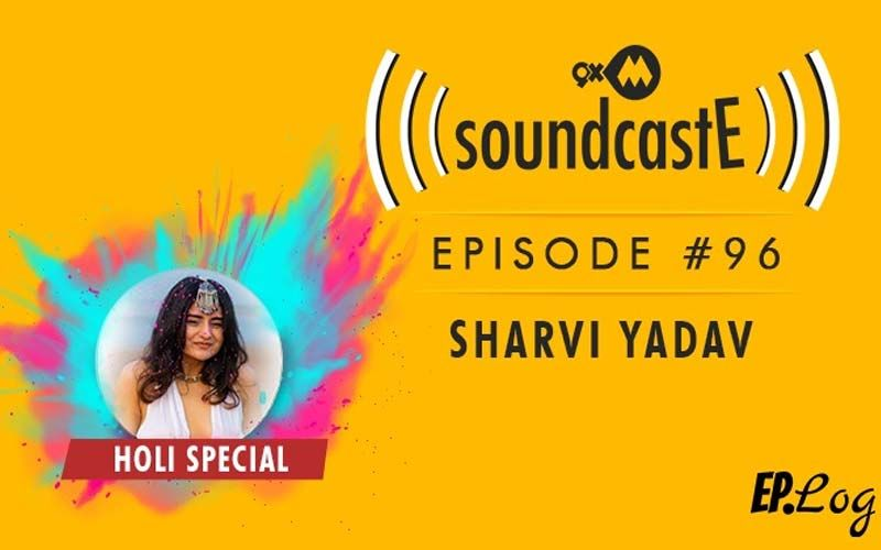 9XM SoundcastE: Episode 96 With Sharvi Yadav