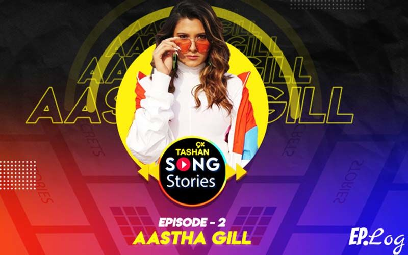 9X Tashan Song Stories: Episode 2 With Aastha Gill