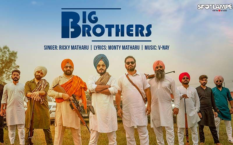 SpotlampE Song 'Big Brothers' OUT:  The New Punjabi Track Sung By Ricky Matharu Is Refreshing And Echoes The Sentiment Of Brotherhood