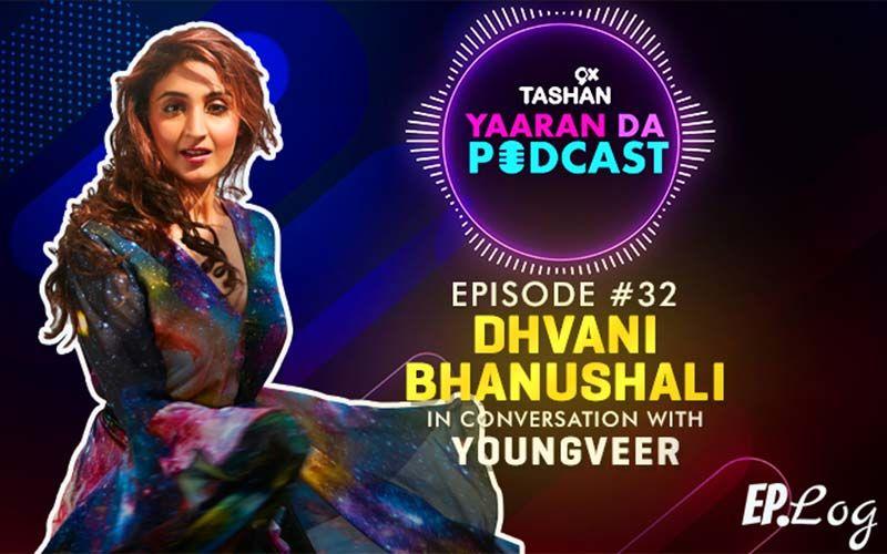 9X Tashan Yaaran Da Podcast: Episode 32 With Dhvani Bhanushali