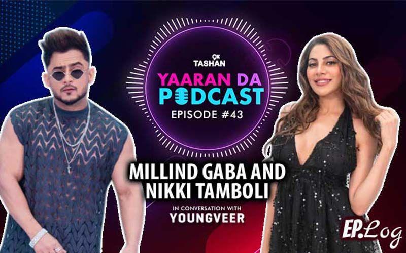 9X Tashan Yaaran Da Podcast: Episode 43 With Millind Gaba And Nikki Tamboli